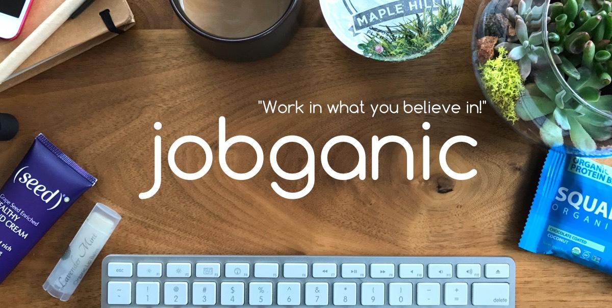 Jobganic Organic & Eco-Conscious Jobs, Companies & Candidates